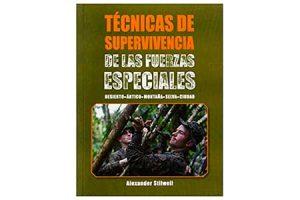 Técnicas de supervivencia de las Fuerzas especiales: desierto, ártico, montaña, selva, ciudad
